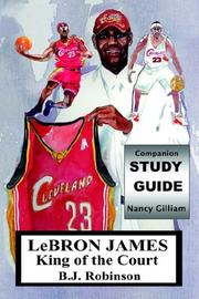 Cover of: Lebron James--king of the Court, Companion Study Guide | Nancy Gilliam