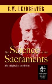Cover of: The Science of the Sacraments | Charles Webster Leadbeater