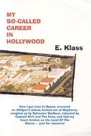 Cover of: My So-Called Career In Hollywood -- how I got Lost In Space, arrested on Gilligan
