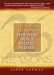 Cover of: Twenty-Six Reasons Why Jews Don't Believe In Jesus | Asher Norman