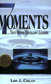 Cover of: 7 moments-- that define excellent leaders