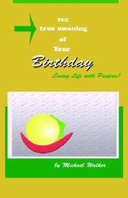 Cover of: The True Meaning of Your Birthday by Michael B. Walker