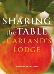 Sharing the Table at Garland's Lodge by Amanda Stine, Mary Garland