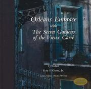 Cover of: Orleans Embrace with The Secret Gardens of the Vieux Carre | TJ Fisher