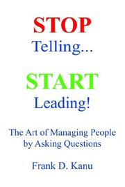 Cover of: Stop Telling - Start Leading! | Frank D. Kanu