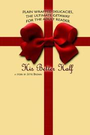 Cover of: His Better Half | Jette Brown