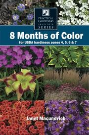 Cover of: 8 Months of Color for USDA hardiness zones 4, 5, 6 & 7 | Janet Macunovich