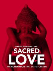Cover of: Sacred Love. The Honeymoon that lasts forever | Christopher Walker