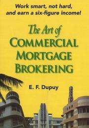 Cover of: Art of Commercial Mortgage Brokering | E.F. Dupuy