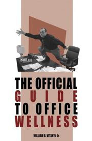 Cover of: The Official Guide to Office Wellness | William R. Vitanyi