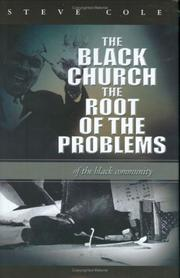 Cover of: The Black Church The Root of the Problems of the Black Community | Steve Cole