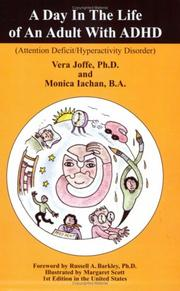Cover of: A Day in the Life of an Adult with ADHD | Vera Joffe; Ph.D.; and Monica Iachan; B.A.