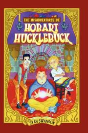 Cover of: The Misadventures of Hobart Hucklebuck | Stan Swanson