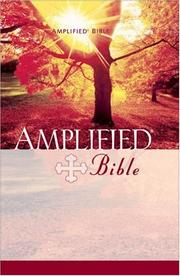 The amplified Bible, containing the amplified Old Testament and the amplified New Testament