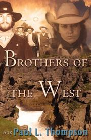 Cover of: Brothers Of The West | Paul, L. Thompson