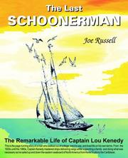 Cover of: The last schoonerman: the remarkable life of Captain Lou Kenedy