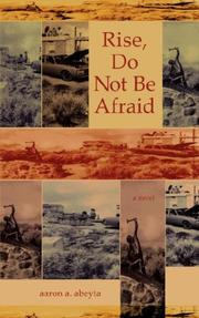Cover of: Rise, Do Not Be Afraid | Aaron, A. Abeyta