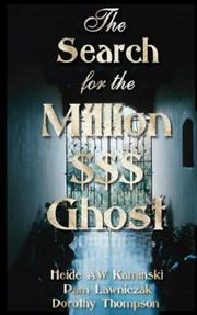 The Search for the Million$$$ Dollar Ghost by Heide, AW Kaminski, Pamela Lawniczak, Dorothy Thompson