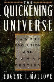 Cover of: The quickening universe | Eugene F. Mallove