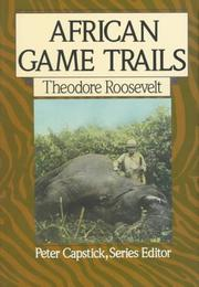 Cover of: African game trails: an account of the African wanderings of an American hunter-naturalist