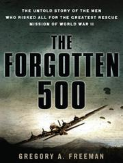 The Forgotten 500 by Gregory A Freeman
