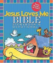 Cover of: Jesus loves me Bible storybook & devotional