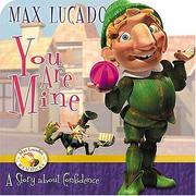 Cover of: You Are Mine (Max Lucado's Wemmicks)