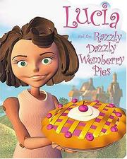Cover of: Lucia and the Razzly Dazzly Wemberry Pies (Max Lucado's Wemmicks)