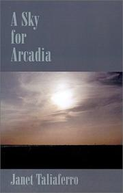 Cover of: A Sky for Arcadia | Janet Taliaferro