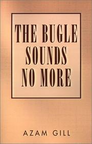 Cover of: The Bugle Sounds No More | Azam Gill