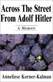 Cover of: Across the Street From Adolf Hitler | Anneliese Korner-Kalman