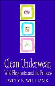 Cover of: Clean Underwear, Wild Elephants and the Princess