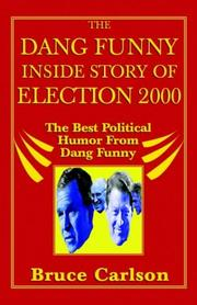 Cover of: The dang funny inside story of election 2000 you didn