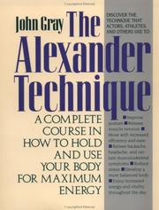 Cover of: Your guide to the Alexander technique | Gray, John