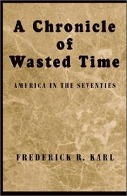 Cover of: chronicle of wasted time | Frederick Robert Karl