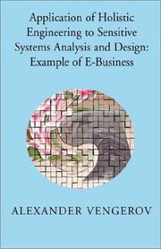 Cover of: Application of Holistic Engineering to Sensitive Systems Analysis and Design