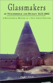 Cover of: Glassmakers of Stourbridge and Dudley 1612-2002 | Jason Ellis