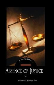 Cover of: Absence of Justice | Millicent Y. Hodge