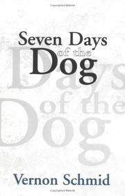 Cover of: Seven Days of the Dog | Vernon Schmid