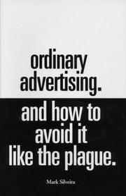 Cover of: Ordinary Advertising. And How To Avoid It Like The Plague