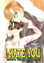 Cover of: I Hate You More Than Anyone - Volume 1 (I Hate You More Than Anyone)