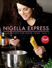 Cover of: NIGELLA EXPRESS: 130 RECIPES FOR GOOD FOOD, FAST