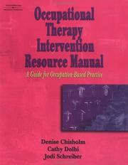 Cover of: Occupational Therapy Intervention Resource Manual | Denise Chisholm