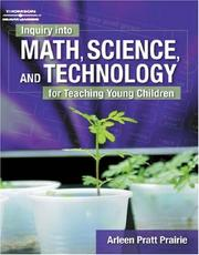 Cover of: Inquiry into Math, Science & Technology for Teaching Young Children | Arleen  Pratt Prairie
