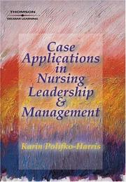 Cover of: Case Applications in Nursing Leadership and Management | Karin Polifko