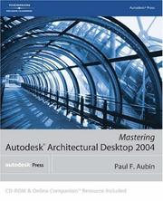 Cover of: Mastering Autodesk Architectural Desktop 2004 | Paul F. Aubin