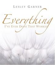 Cover of: Everything I've Ever Done That Worked