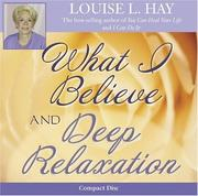 Cover of: What I Believe and Deep Relaxation
