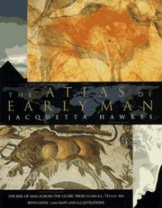 Cover of: The atlas of early man | Hawkes, Jacquetta Hopkins