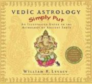 Cover of: Vedic Astrology Simply Put